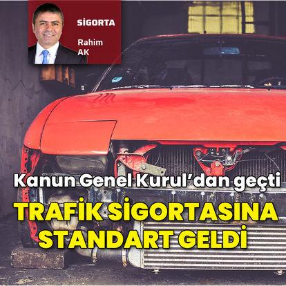 Trafik sigortasına standart geldi