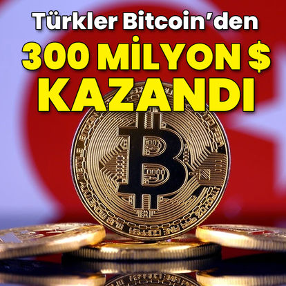 Türkler Bitcoin'den 300 milyon dolar kazandı