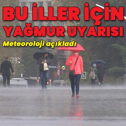 Bu iller için yağmur uyarısı var!
