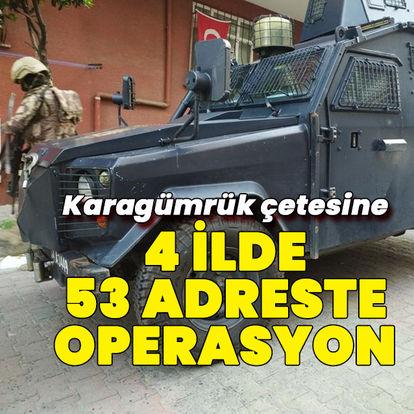 'Karagümrük çetesi'ne 53 adreste operasyon