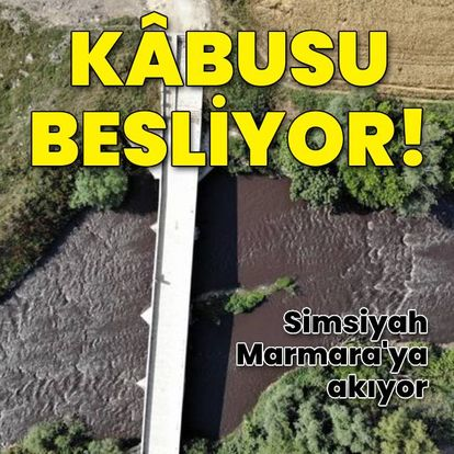 Şok! Rengi simsiyah! Marmara'ya akıyor!