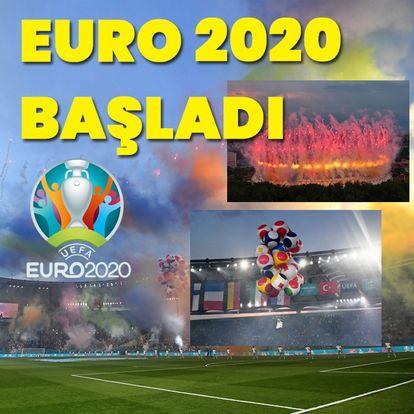 EURO 2020 böyle başladı