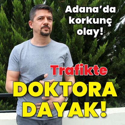 Adana'da korkunç olay! Trafikte doktora dayak!