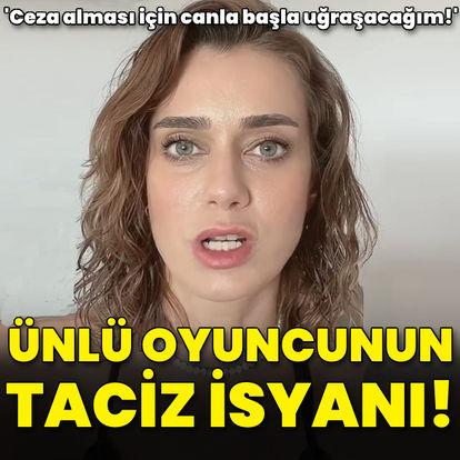 Çiğdem Batur'un taciz isyanı!