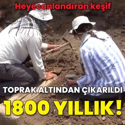 Toprak altından çıkarıldı... 1800 yıllık!