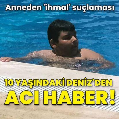 10 yaşındaki Deniz havuzda boğuldu