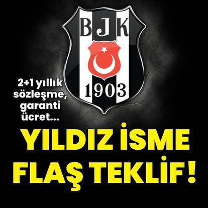 Beşiktaş'tan flaş teklif!