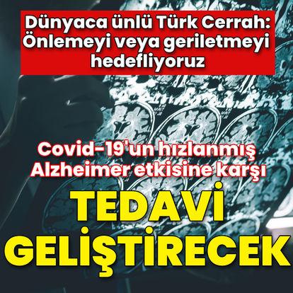 Hızlanmış Alzheimer etkisine karşı tedavi geliştirecek!