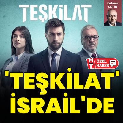 'Teşkilat', İsrail'de!