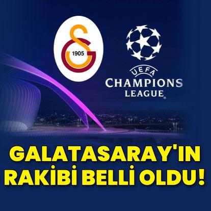 Galatasaray'ın rakibi belli oldu!