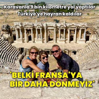 Karavanla dünya turuna çıktılar, Türkiye'ye hayran kaldılar