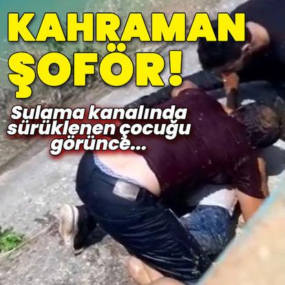 Kahraman! Sulama kanalında sürüklenen çocuğu kurtardı