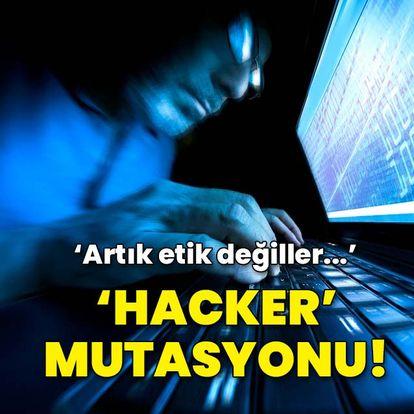 Hacker'lar da mutasyona uğradı!