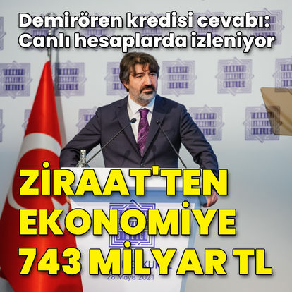 Ziraat Bankası'ndan ekonomiye 743 milyar TL