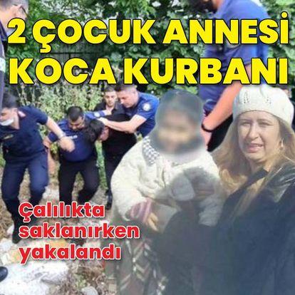 2 çocuk annesi koca kurbanı!