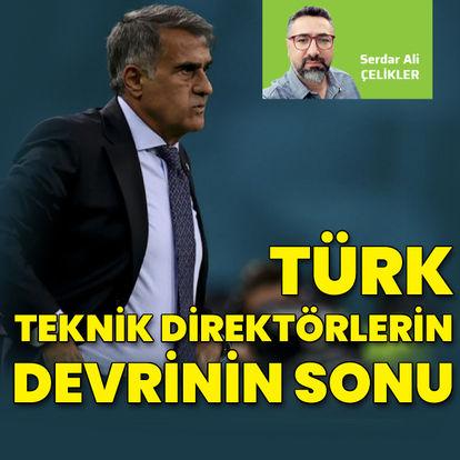"""""""Türk teknik direktörlerin devrinin sonu"""""""