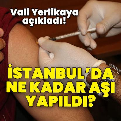 İstanbul'da ne kadar aşı yapıldı!