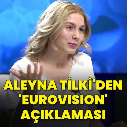 Aleyna Tilki'den 'Eurovision' açıklaması