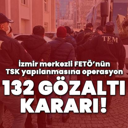 FETÖ'nün TSK yapılanmasına operasyon! 132 gözaltı kararı