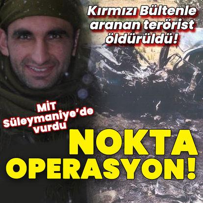Süleymaniye'de MİT operasyonu! Kırmızı bültenle aranan terörist öldürüldü!