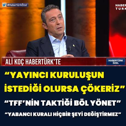 Ali Koç, HABERTÜRK'te!