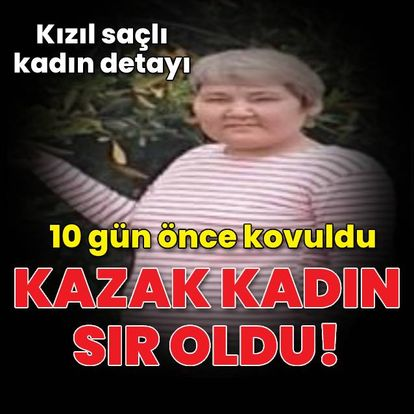 Kazak kadın sır oldu!