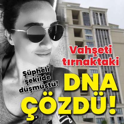 Vahşeti tırnaktaki DNA çözdü!