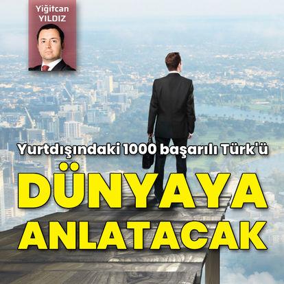 1000 'global' Türk'ü dünyaya anlatacak