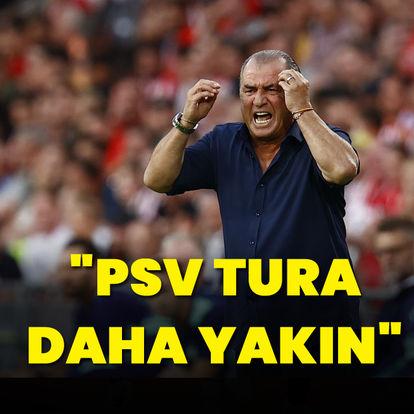 """""""PSV tura daha yakın"""""""