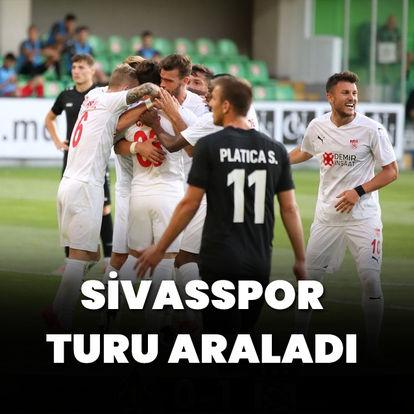 Sivasspor turu araladı