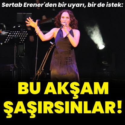 Sertab Erener'den uyarı