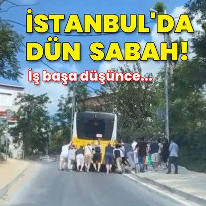 İstanbul'da dün sabah! İş başa düşünce...