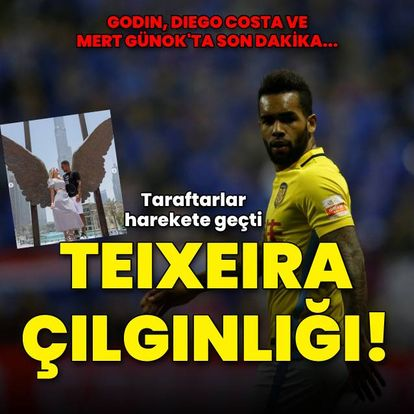 Teixeira çılgınlığı!