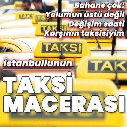 Kaos! İstanbullunun taksi macerası