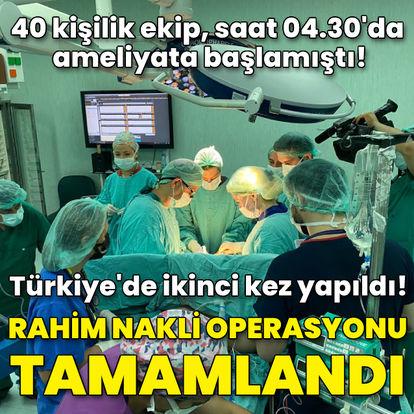 Türkiye'nin ikinci kadavradan rahim nakli operasyonu tamamlandı