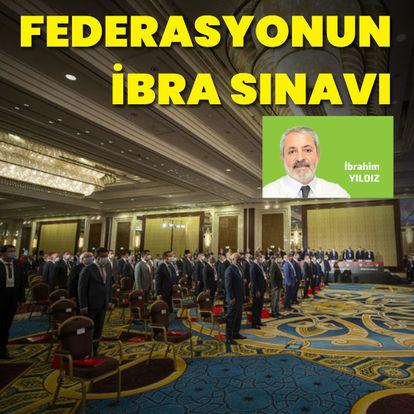 """""""Federasyonun ibra sınavı"""""""