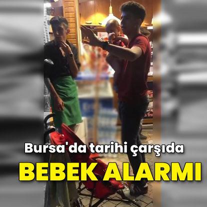 Bursa'da tarihi çarşıda bebek alarmı!
