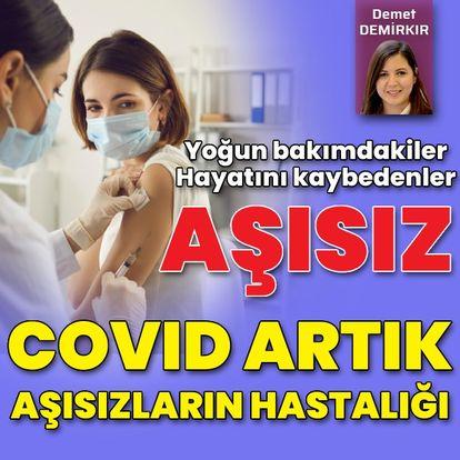Covid artık aşısızların hastalığı!