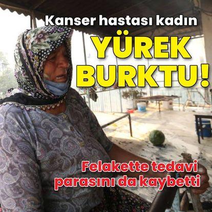 Manavgat'ta kanser hastası kadın yürek burktu!