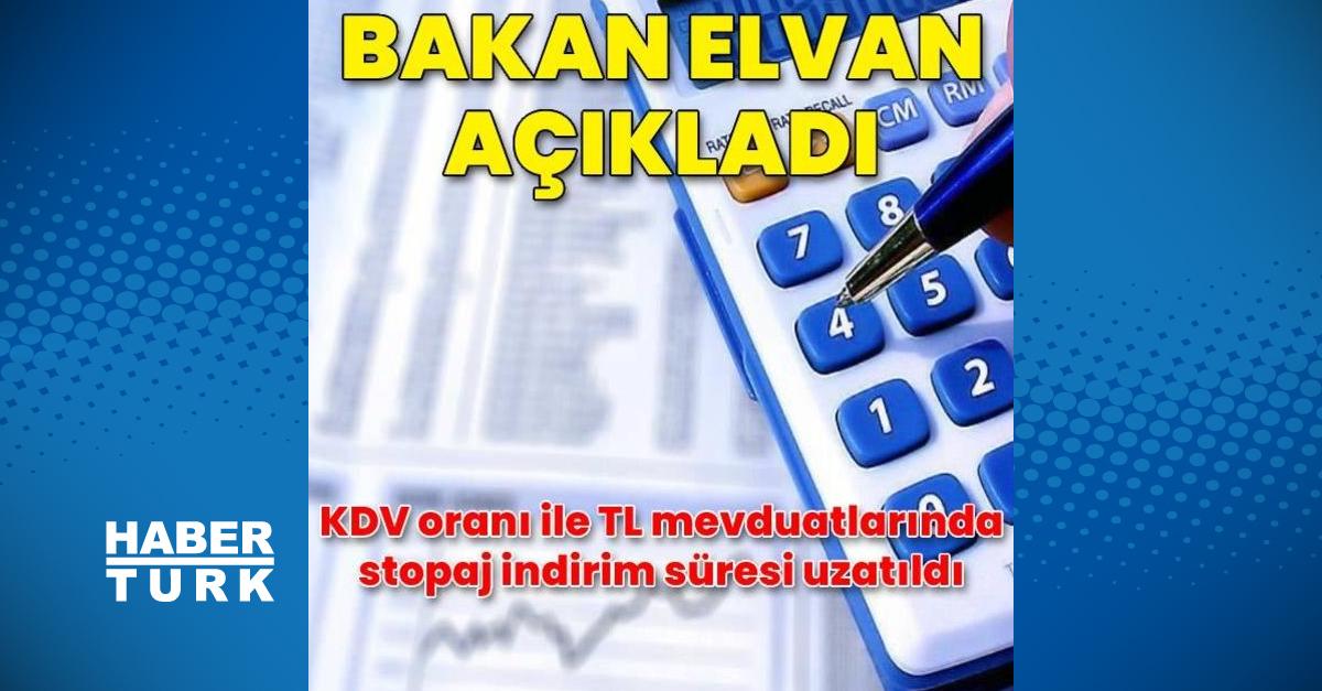 Bakan Elvan: KDV oran indirimlerini 2 ay daha uzatıyoruz