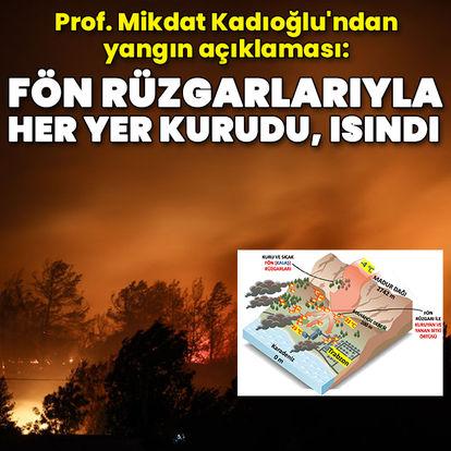 Prof. Kadıoğlu: Fön rüzgarlarıyla her yer kurudu, ısındı