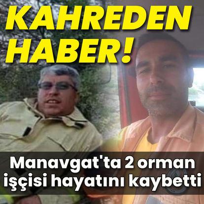 Acı haber! 2 orman işçisi hayatını kaybetti