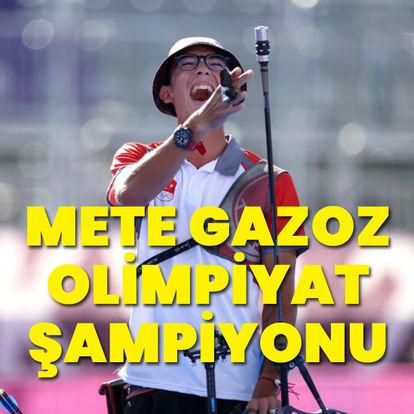 Mete Gazoz olimpiyat şampiyonu!