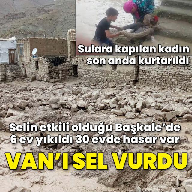 Vanı sel vurdu: 6 ev yıkıldı 30 evde hasar oluştu