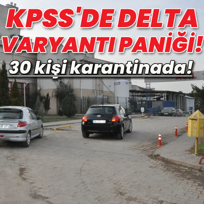 KPSS'de Delta varyantı paniği!