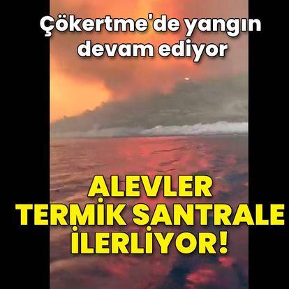 Alevler termik santrale ilerliyor