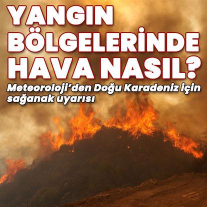 Yangın bölgelerinde hava nasıl olacak?
