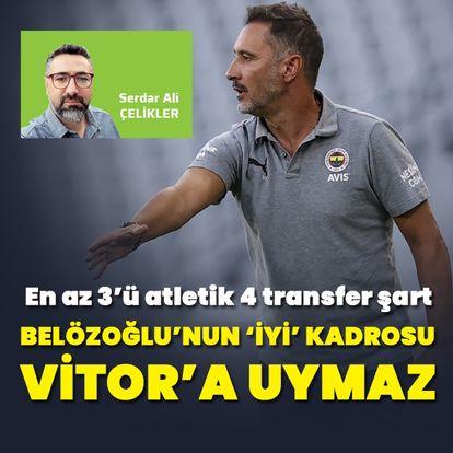 Belözoğlu'nun 'iyi' kadrosu Vitor'a uymaz