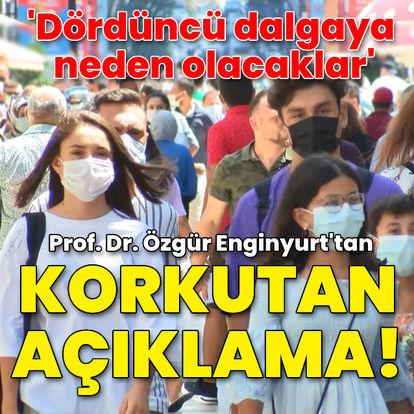 Prof. Dr. Enginyurt'tan korkutan açıklama!