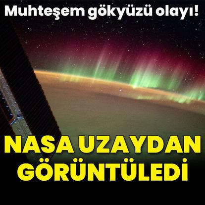 Muhteşem gökyüzü olayı! NASA uzaydan görüntüledi
